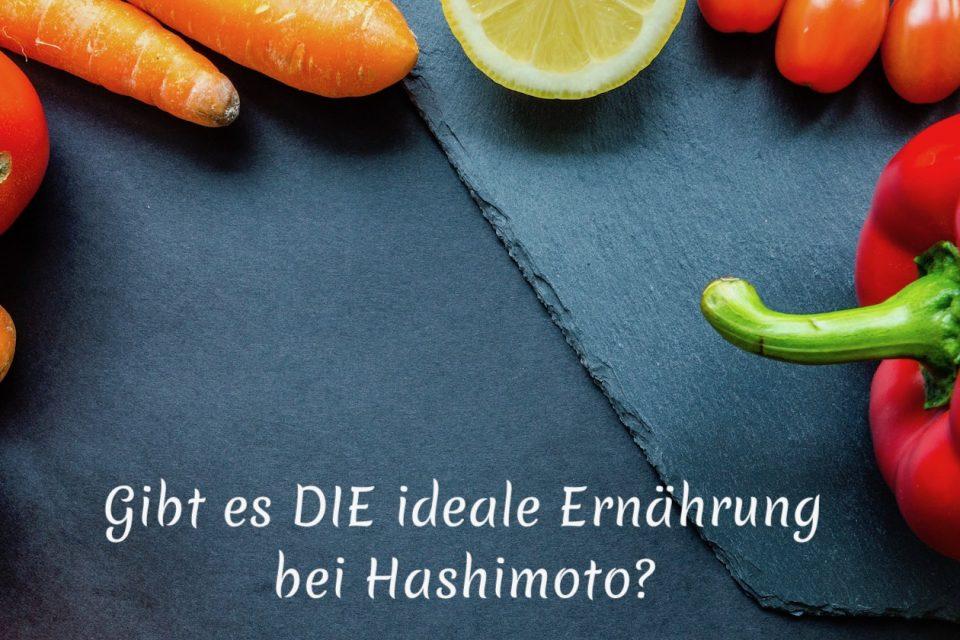Gibt es DIE ideale Ernährung bei Hashimoto?